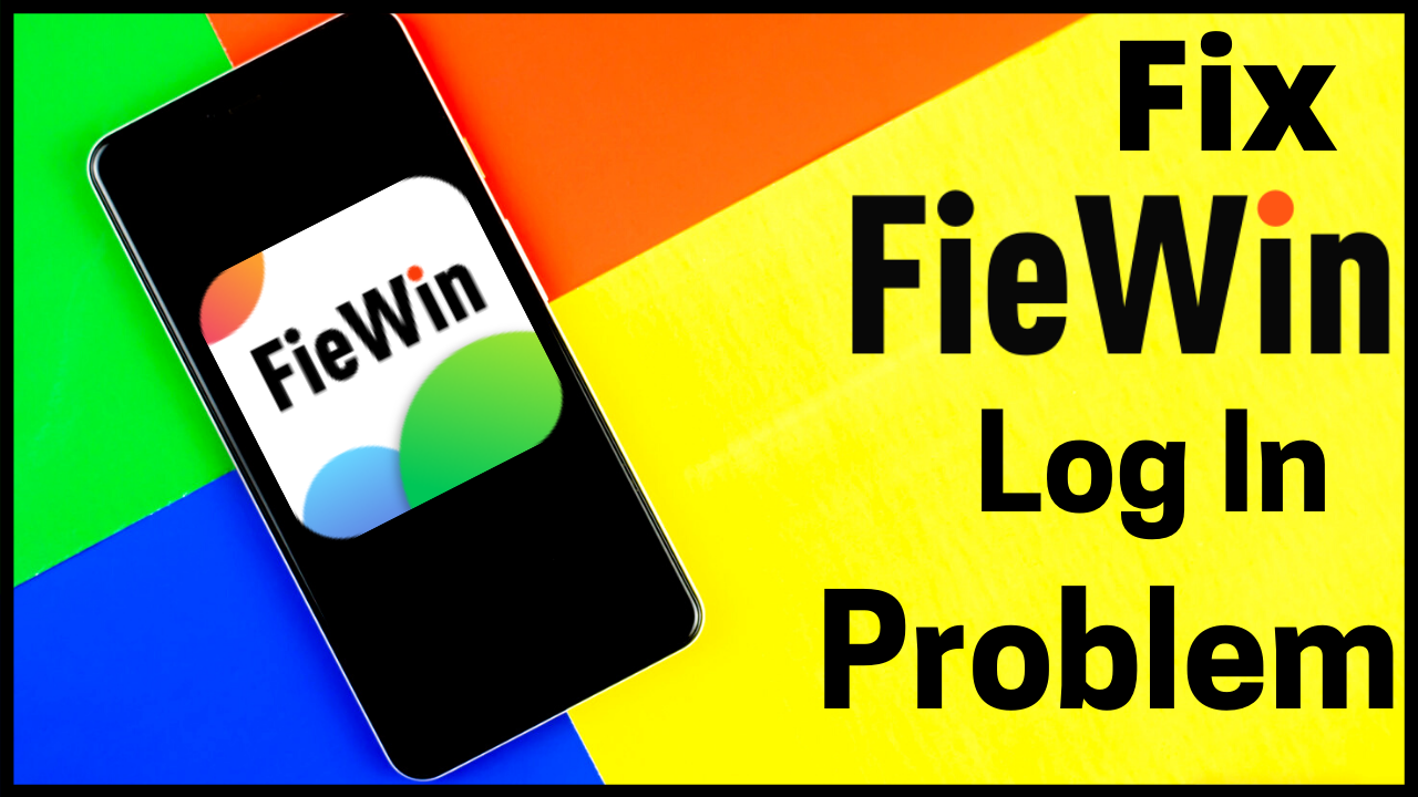How to Fix Fiewin Login Problem Solution